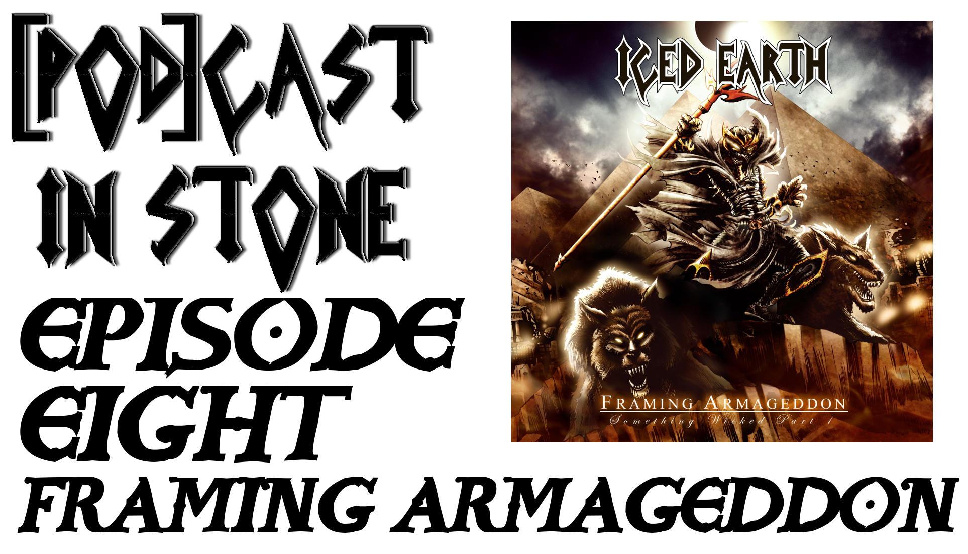 Pod]Cast In Stone - Episode 8: Framing Armageddon