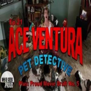 Ep.21 Ace Ventura Pet Detective