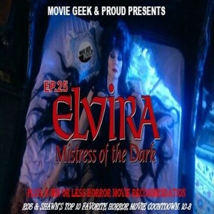 Ep.25: Elvira, Mistress of the Dark