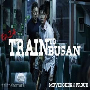 Ep.24: Train To Busan