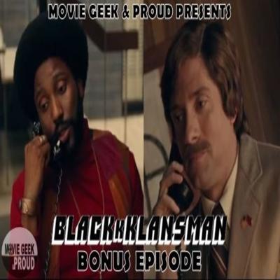 Bonus Episode - BlacKkKlansman