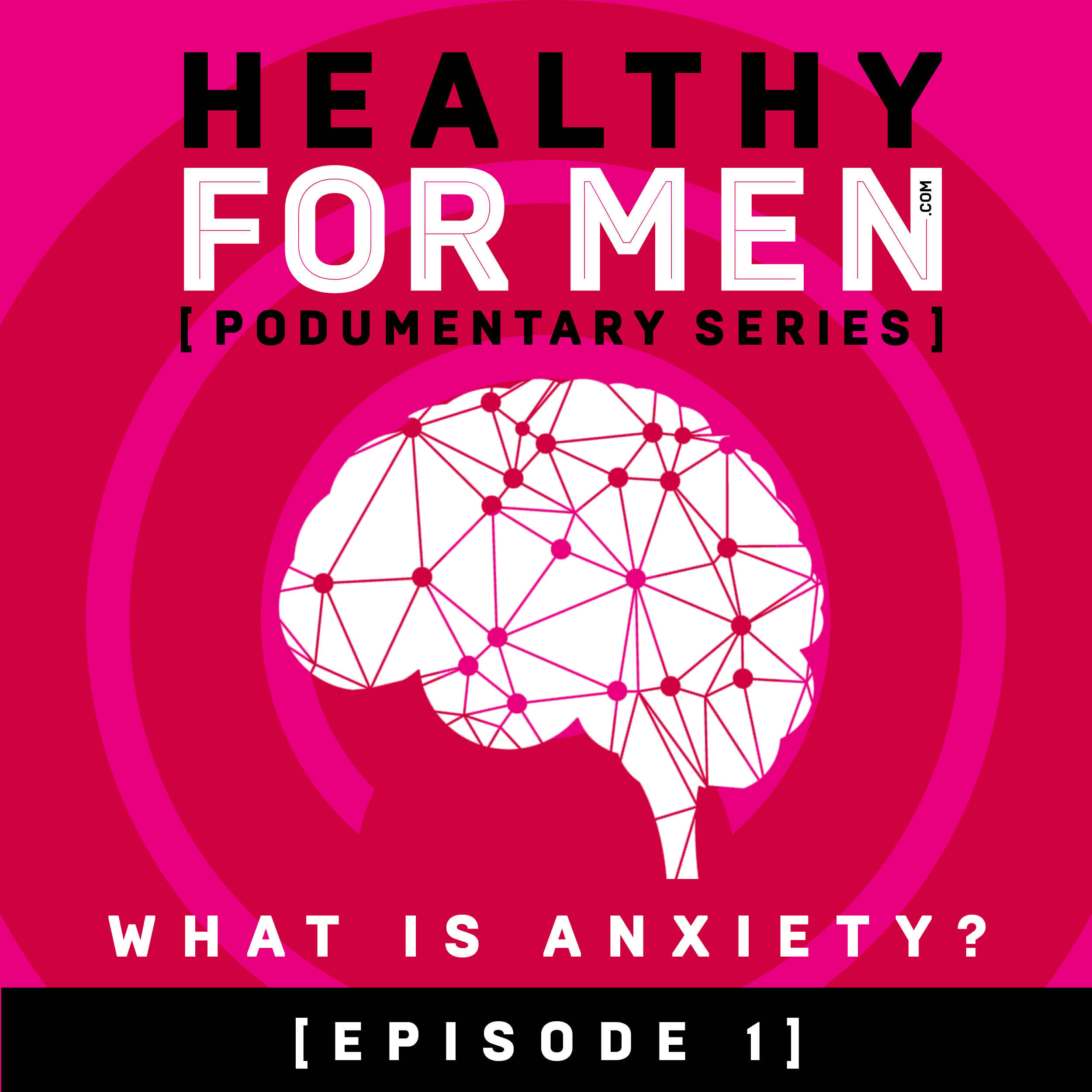 EP 001 - What is Anxiety?