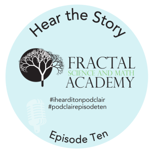 Episode Ten: Fractal Science & Math Academy