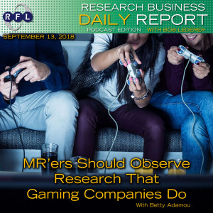 MR'ers Should Observe Research That Gaming Companies Do