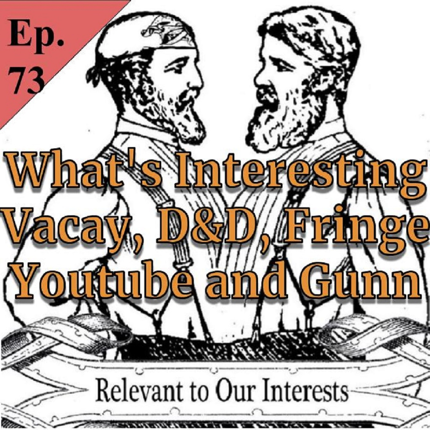 Episode 73 What's Interesting: D&D, Youtube and James Gunn