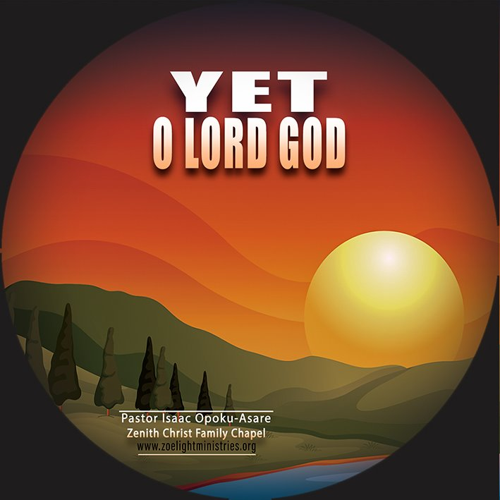 Yet Oh Lord - By Dr Isaac Opoku Asare