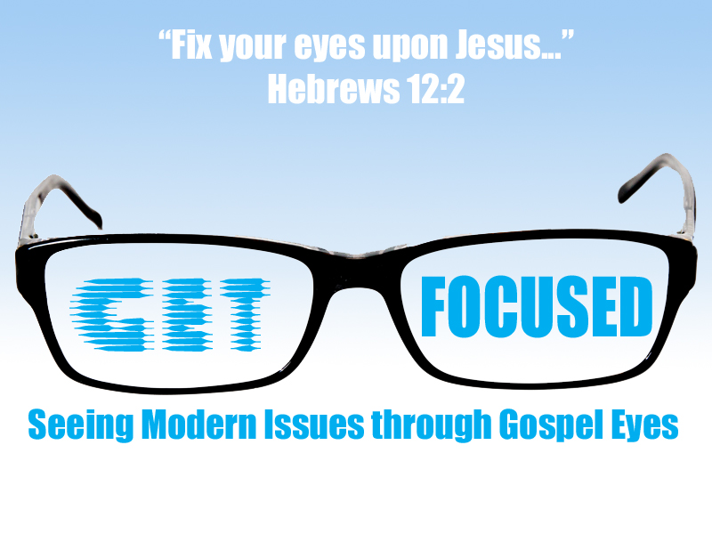 Get Focused - Gender Roles in the Church 02-4-18