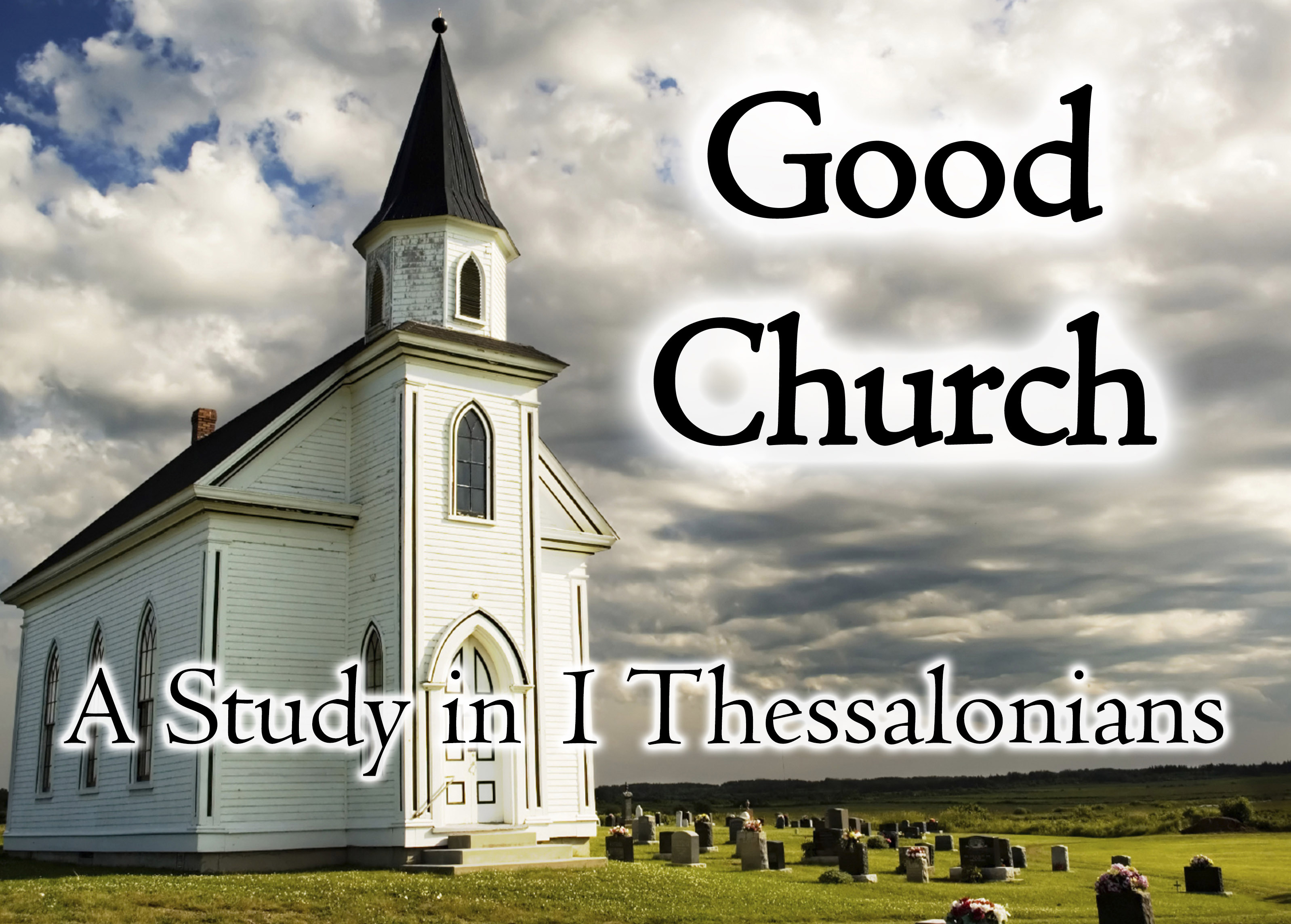 1 Thessalonians Part 4: A Church of the Word