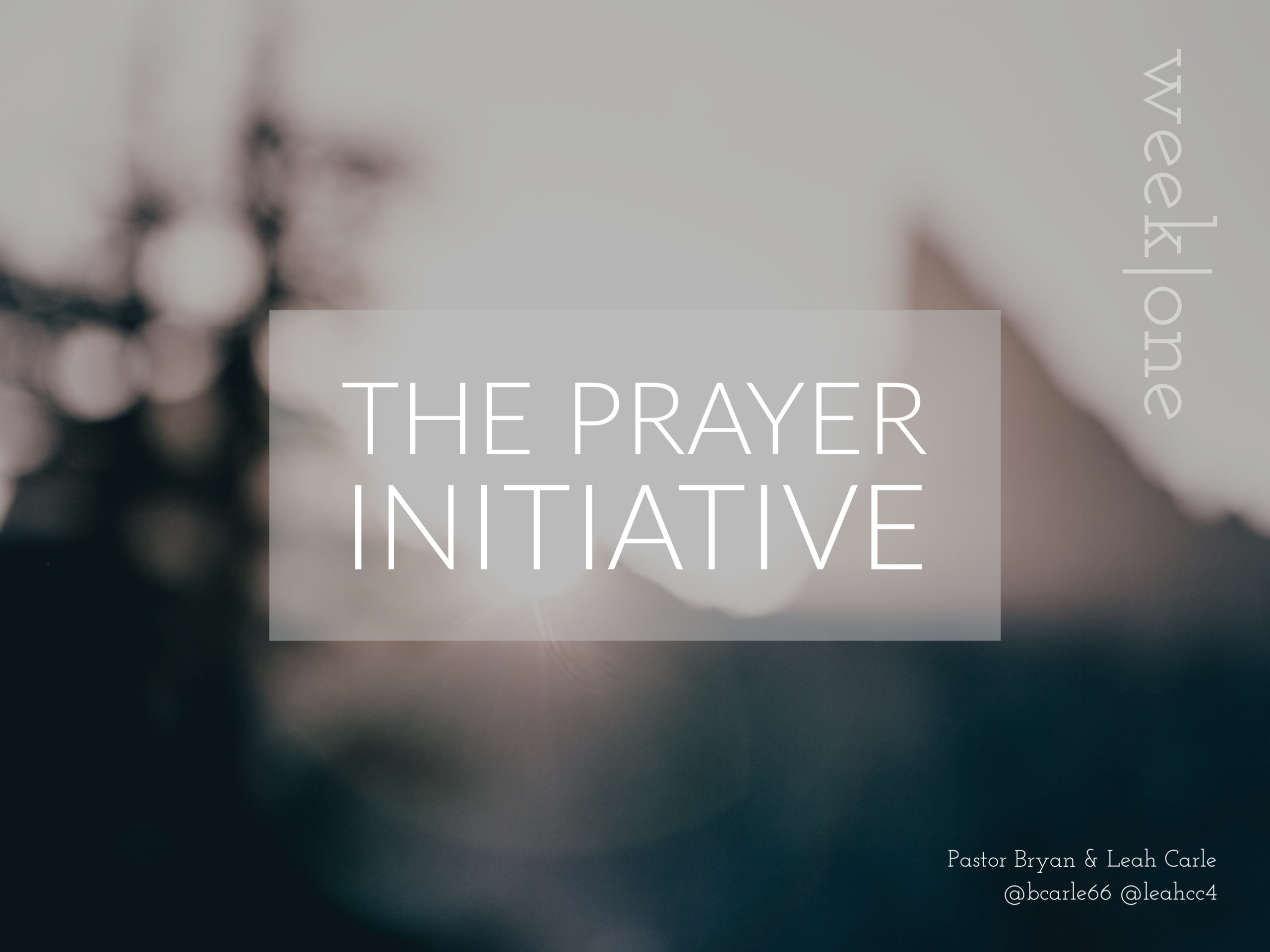 The Prayer Initiative, Pt. 1 - Stepping In