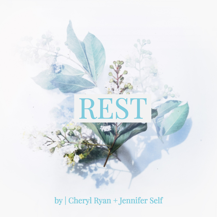 REST by Cheryl Ryan & Jen Self