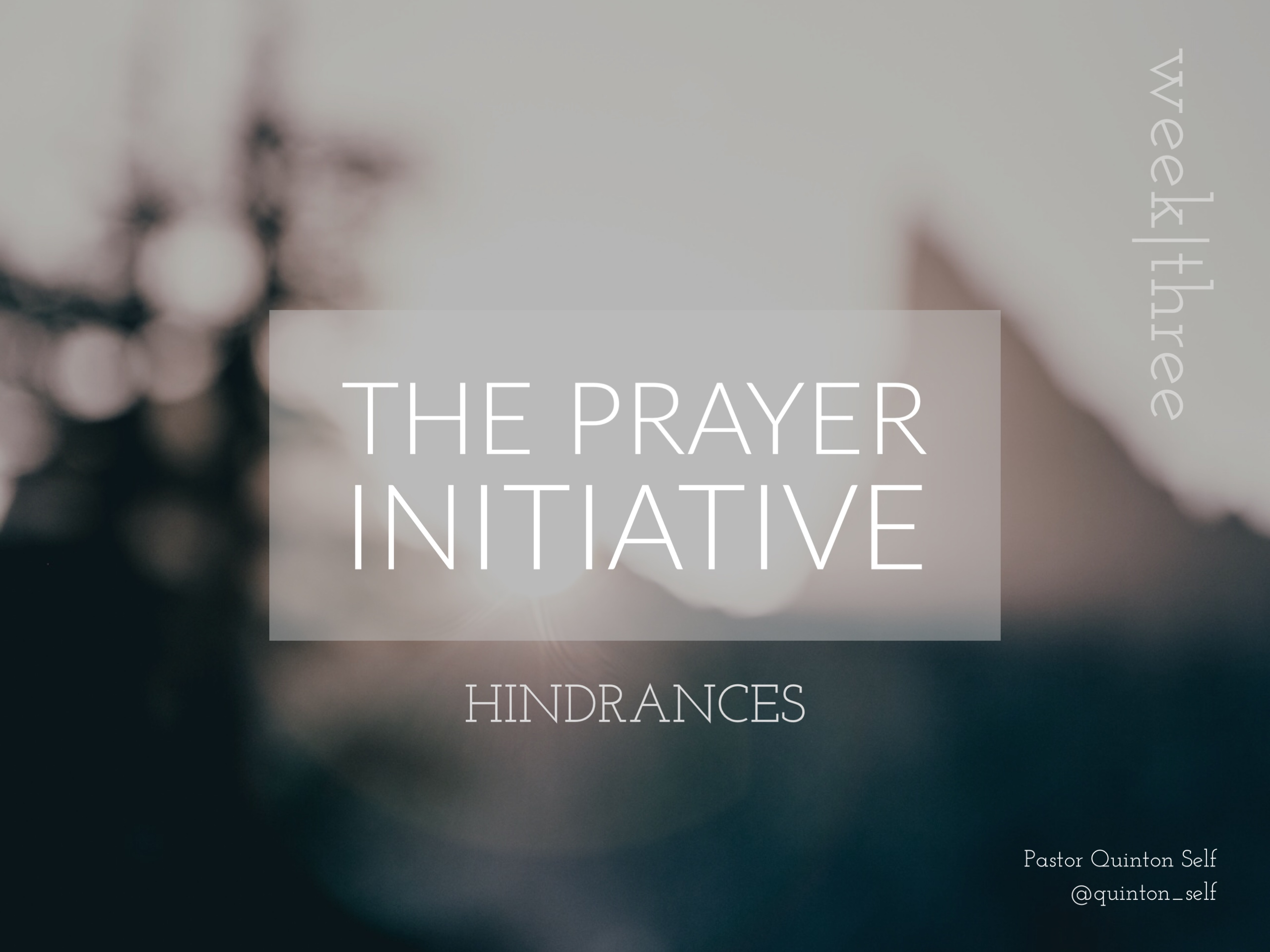 The Prayer Initiative, Pt. 3 - Hindrances