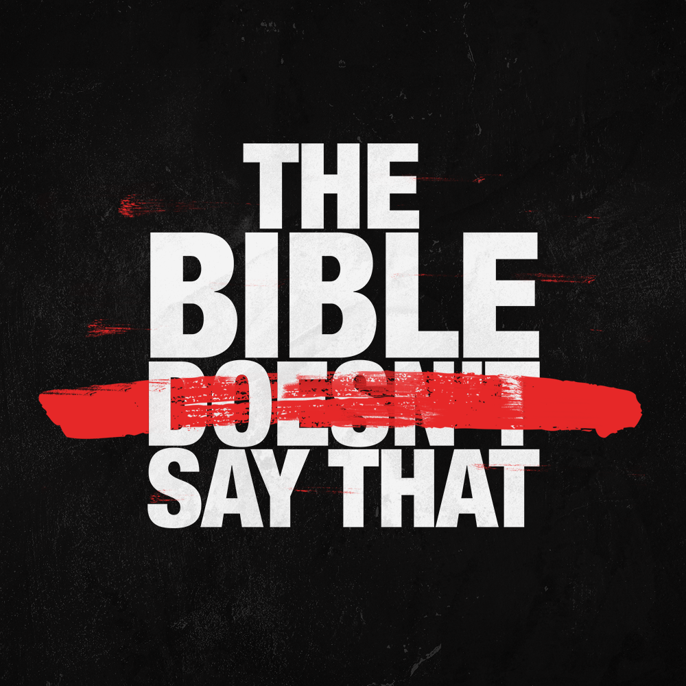 The Bible Doesn't Say That - Part - 4 - 2018-09-30