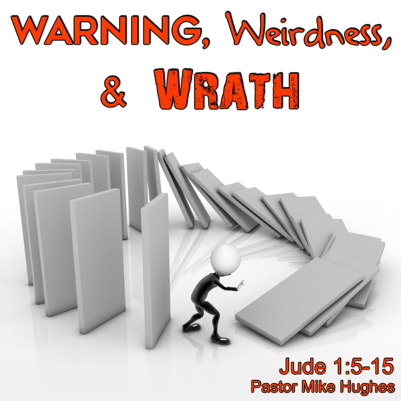 "Jude 1:5-15 ""Warning Weirdness and Wrath"" w/ pastor Michael Hughes"