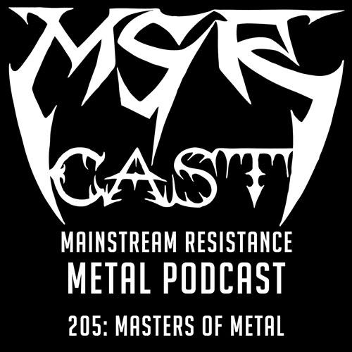 MSRcast 205: Masters Of Metal