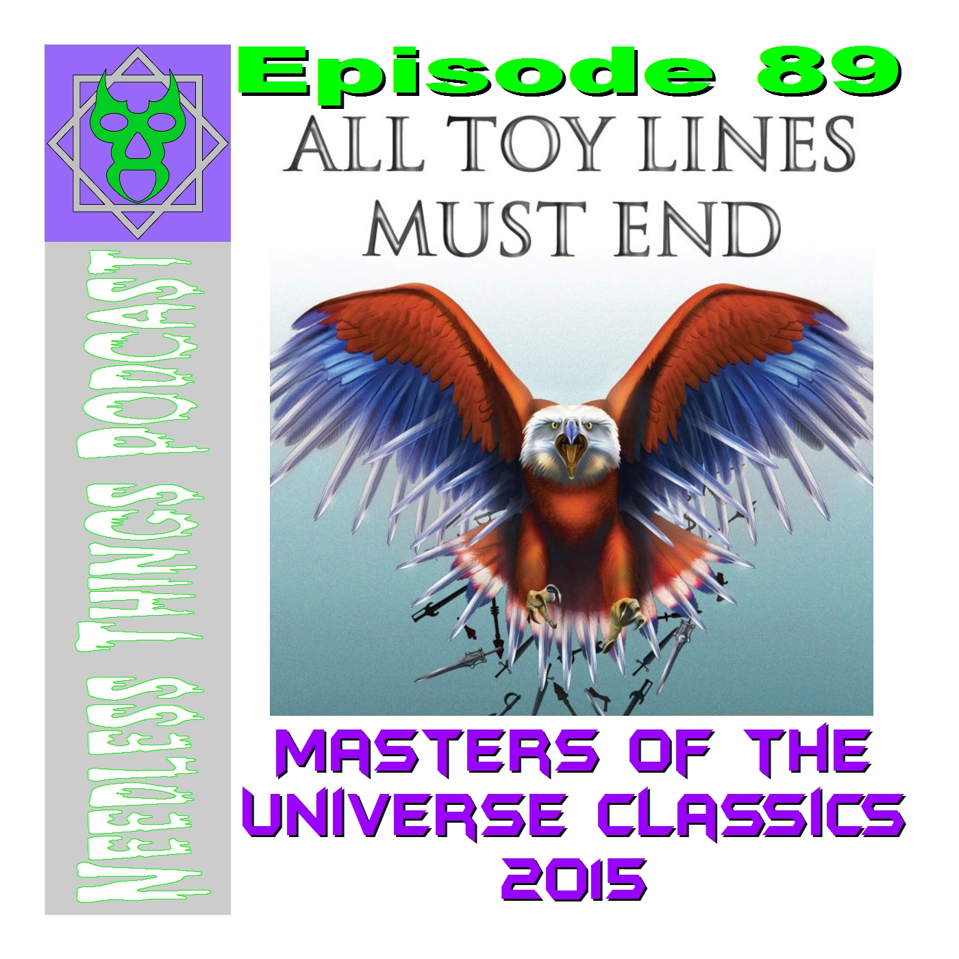 Needless Things Podcast 89 – Masters of the Universe Classics 2015