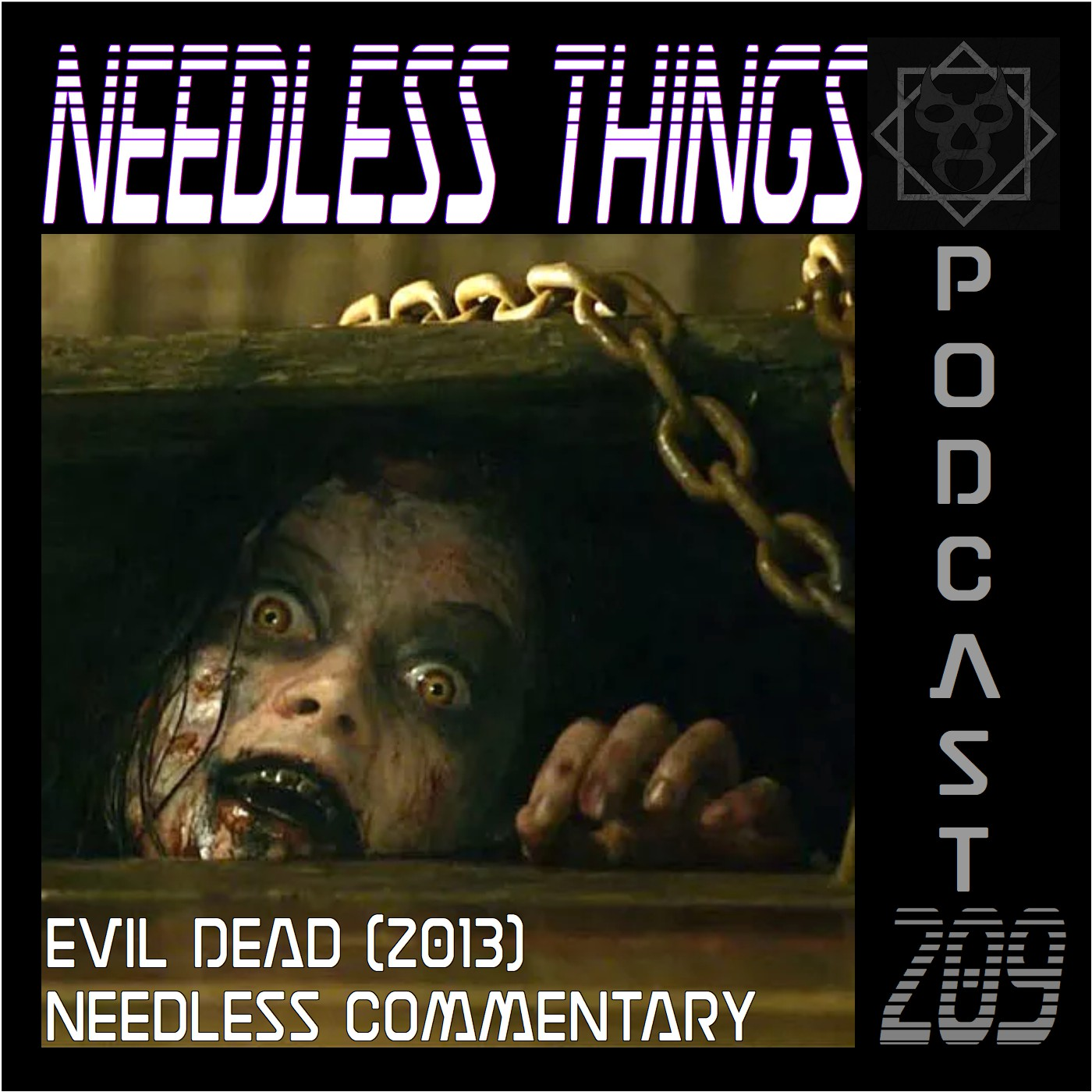 Needless Things Podcast 209 – Evil Dead (2013) Needless Commentary