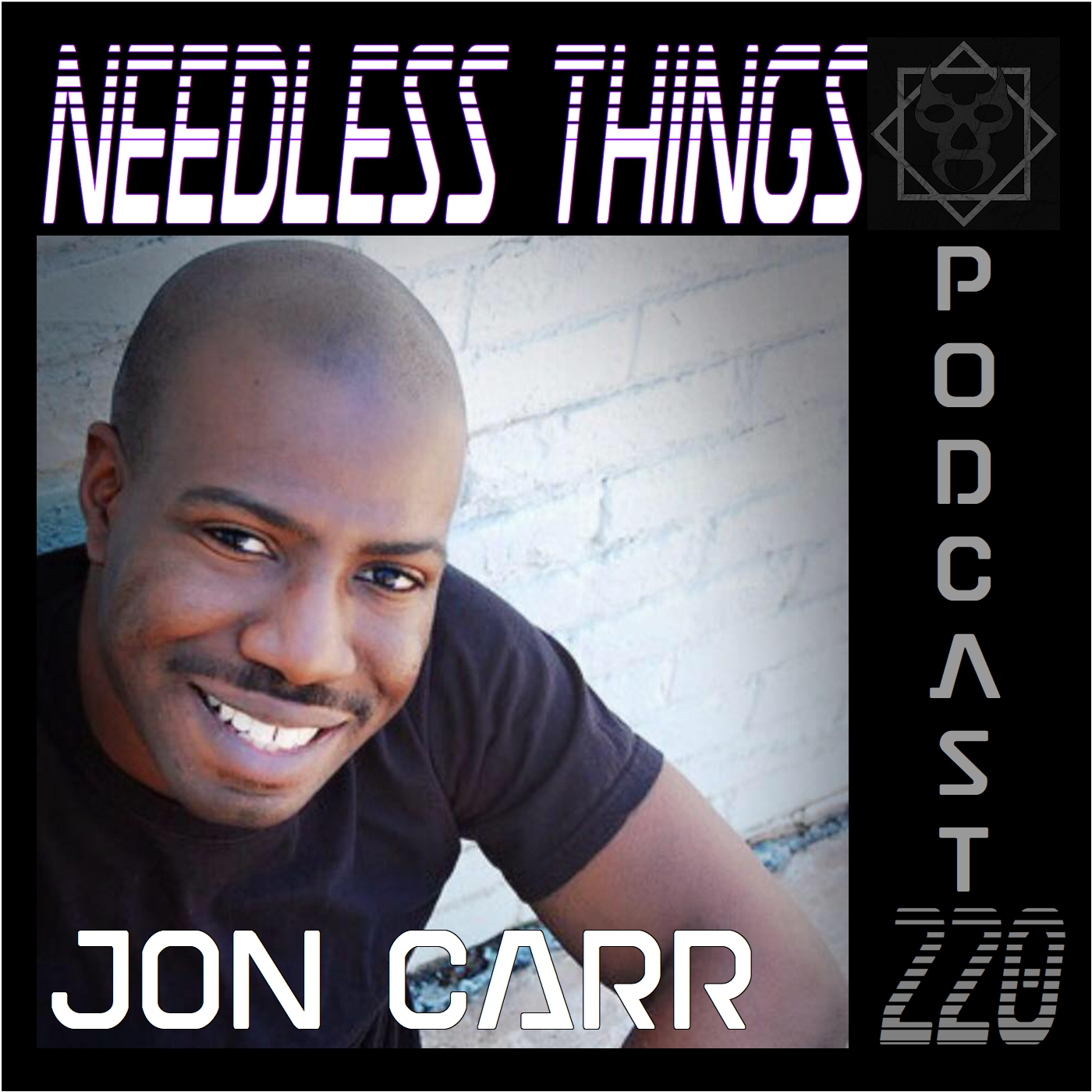 Needless Things Podcast 220 – Jon Carr