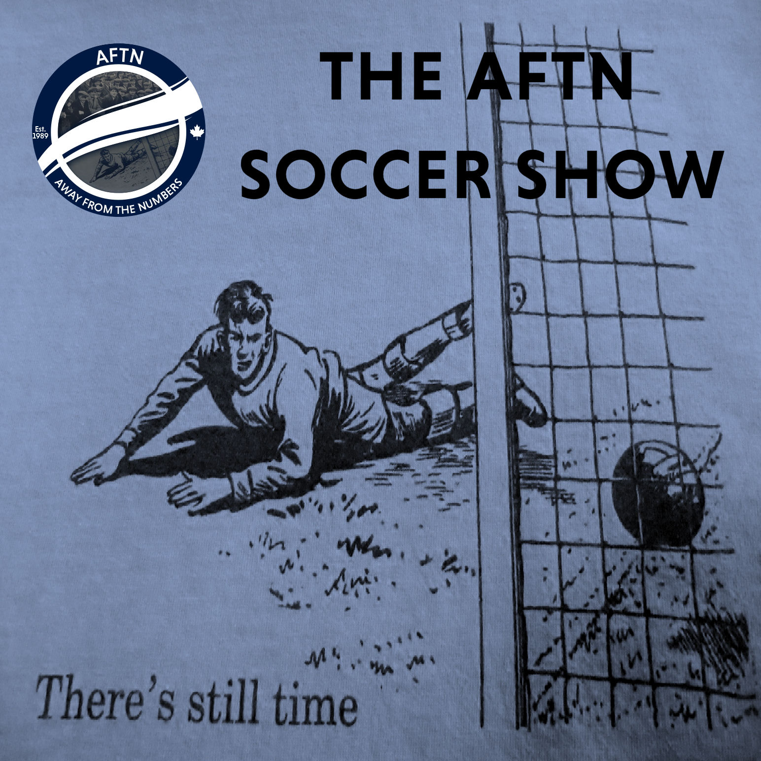Episode 305 - The AFTN Soccer Show (It's Over Now)