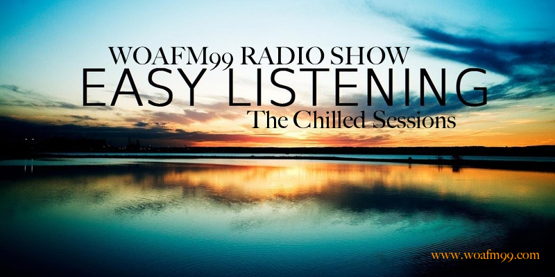 The Chilled Sessions - WOAFM99 Radio Show (Episode 4 / Season 12)