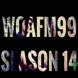 Weekly Breakthrough Artists - WOAFM99 Radio Show (Episode 7 / Season 14)