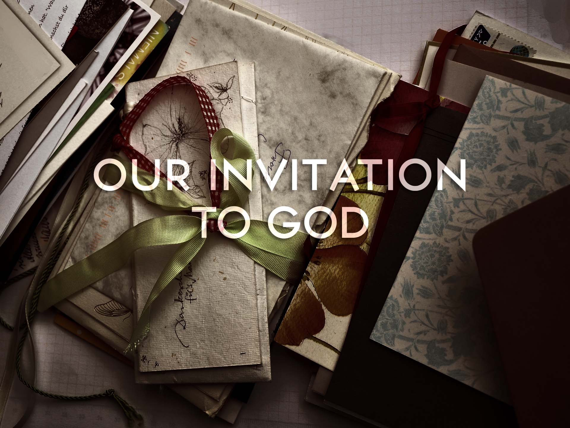 Our Invitation to God, Pt. 2
