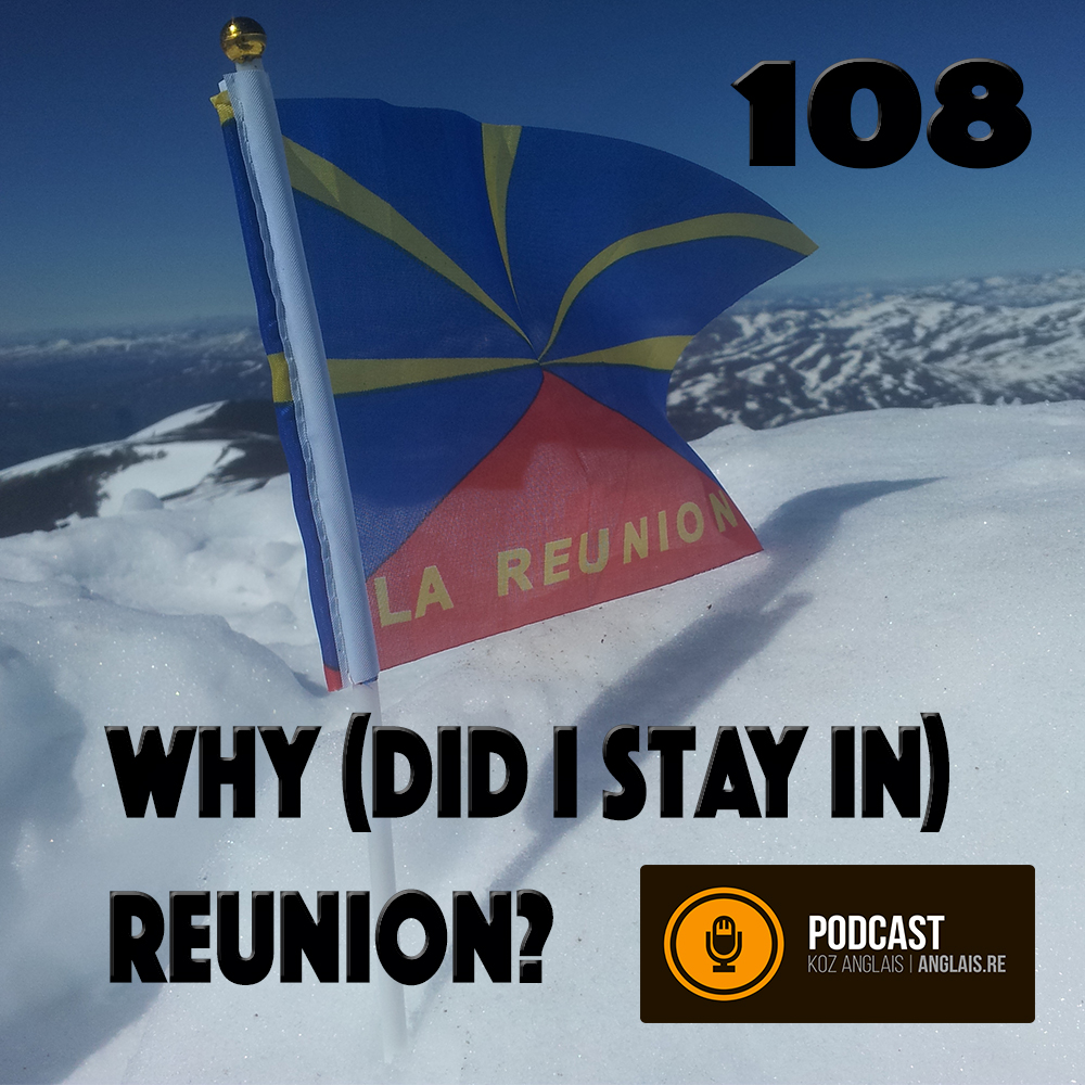 108 - Why (did I stay in) Reunion? - Slow