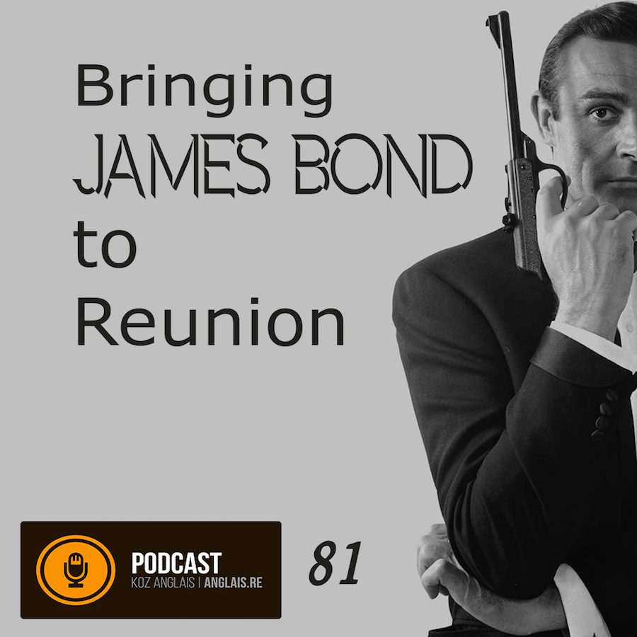 81 - Bringing James Bond to Reunion - Vocabulary