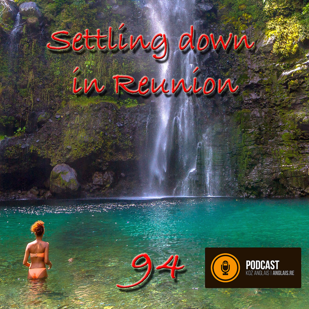 94 - Settling Down in Reunion - Slow