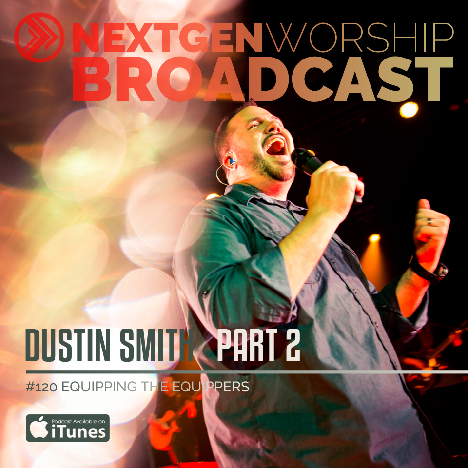 #120 DUSTIN SMITH - EQUIPPING THE EQUIPPERS