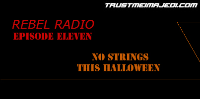 EPISODE ELEVEN: NO STRINGS THIS HALLOWEEN