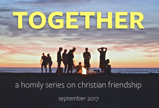 Together 2, Called to Greatness (23rd Sunday in OT, Sept. 10, 2017)