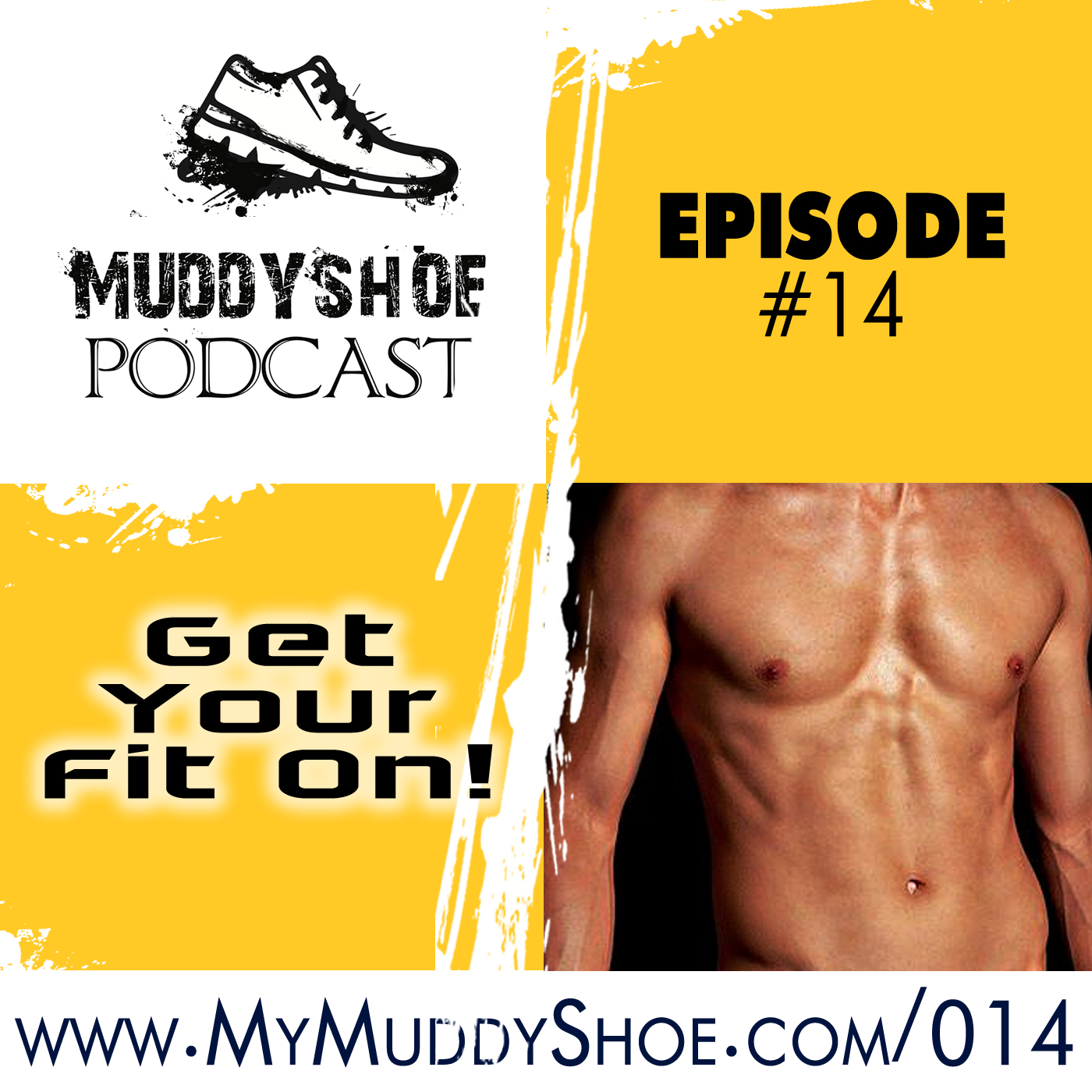 The Muddy Shoe #14 - Get Your Fit On With This 8 Week Full Body Functional Workout!