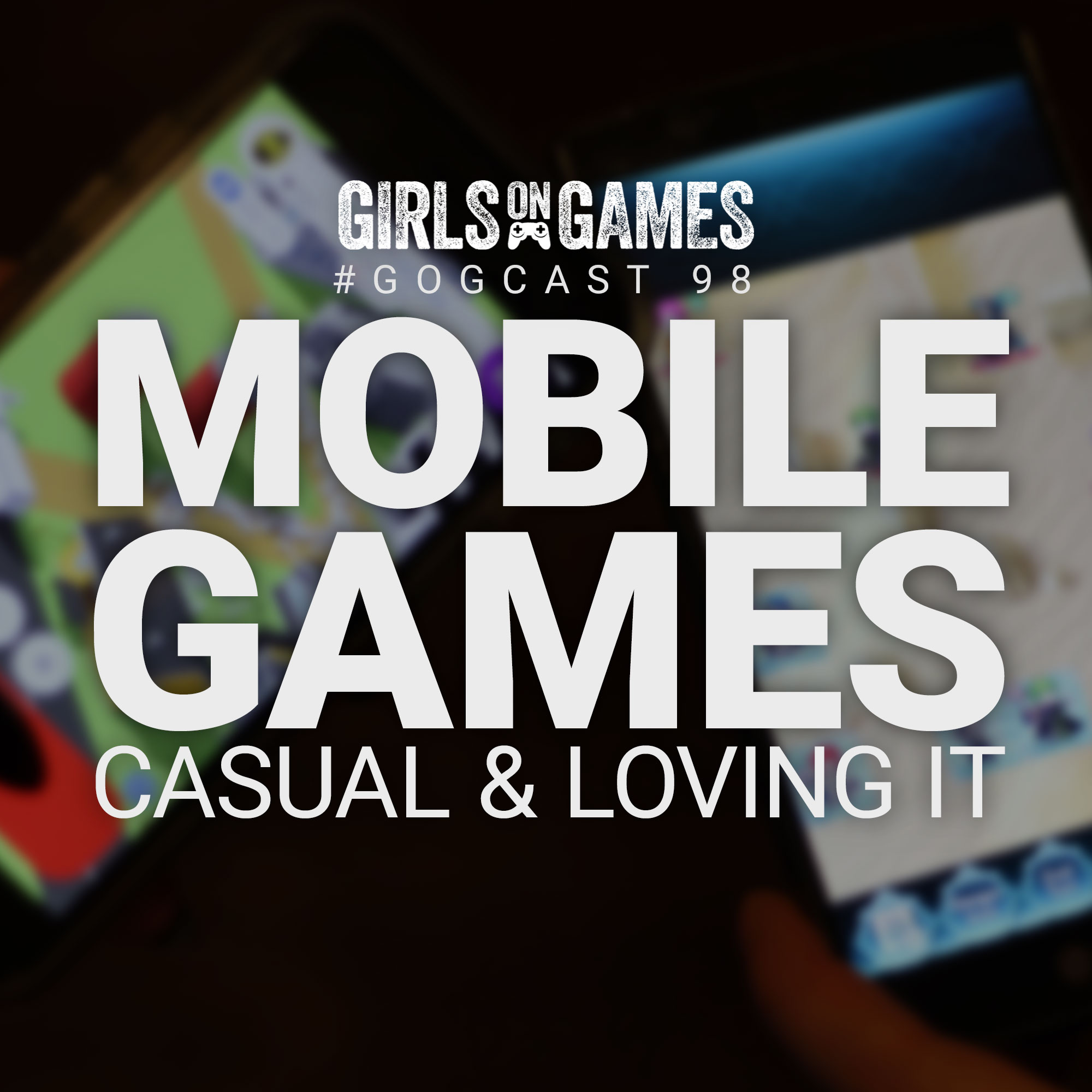 GoGCast 98: Mobile Games - Casual & Loving It