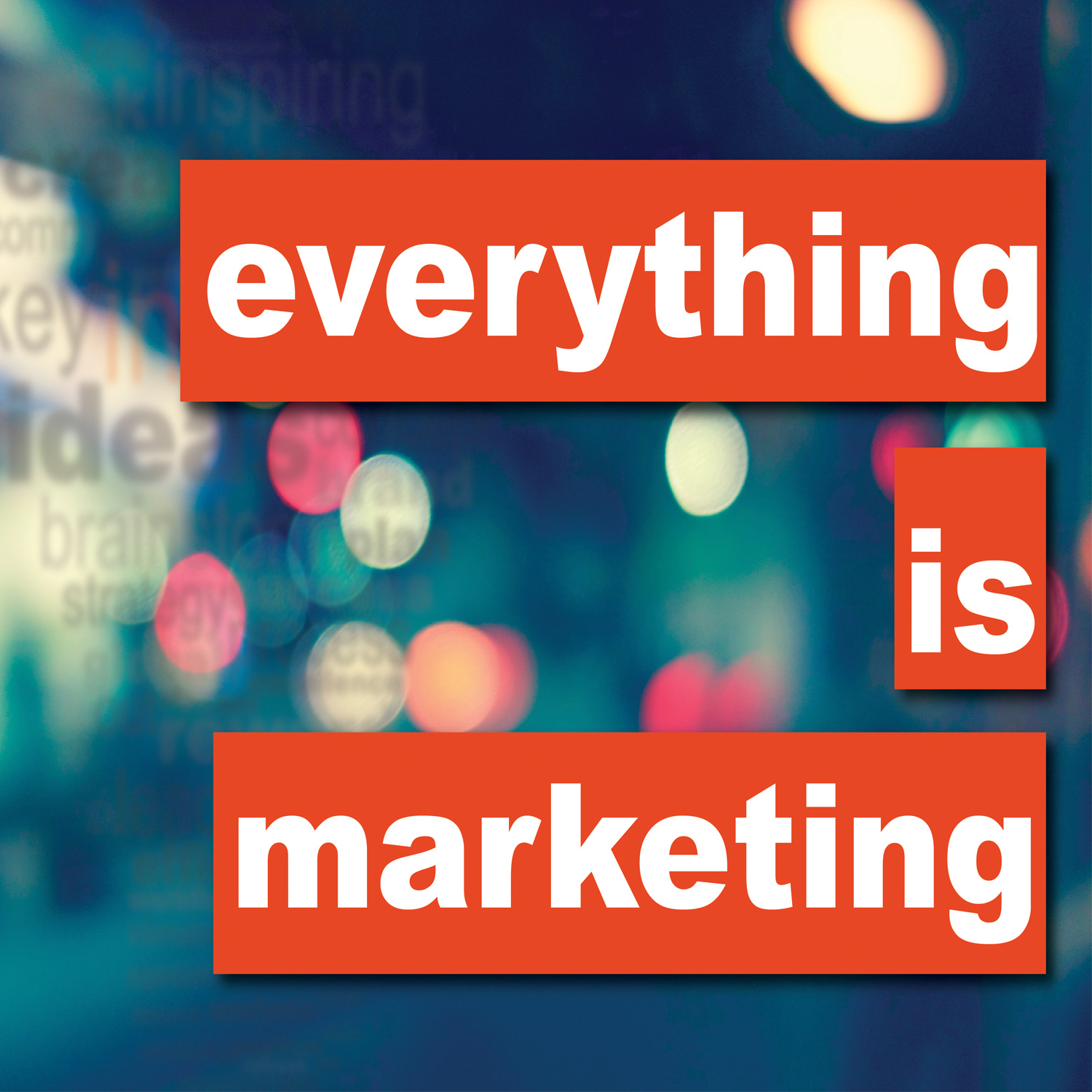 Everything is Marketing Episode 49