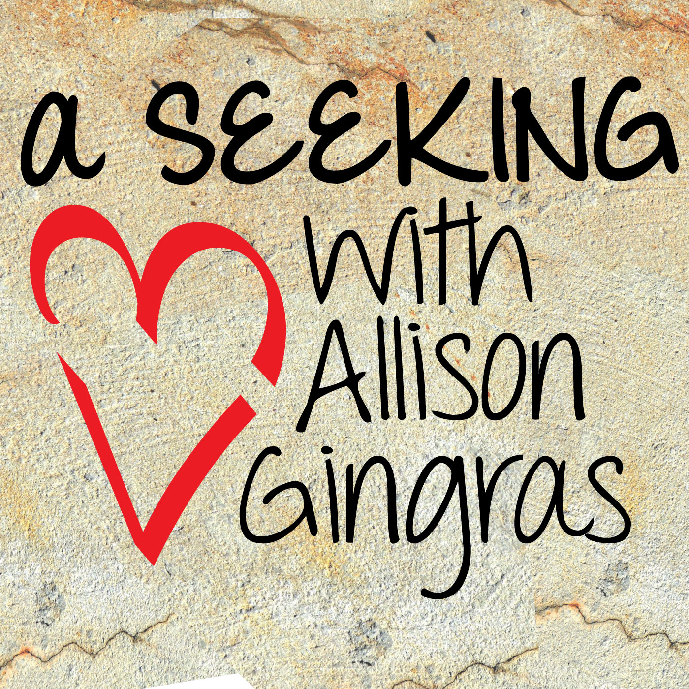 A Seeking Heart - Featuring: Sarah Reinhard - 2/13/17
