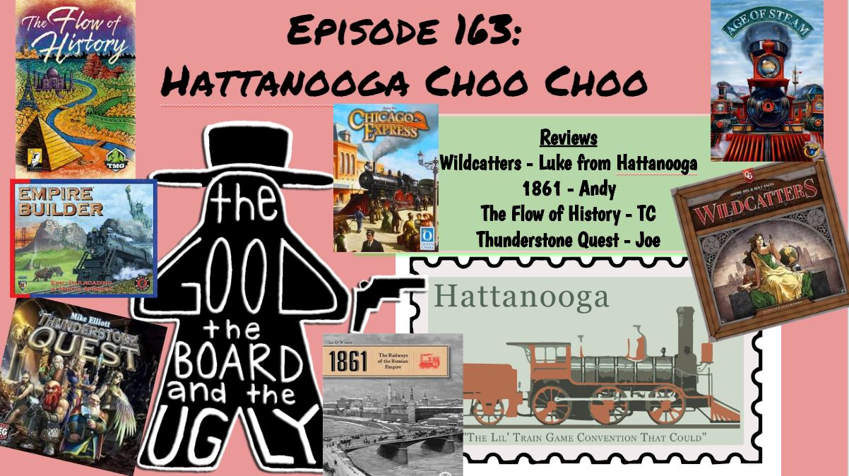 The Good the Board and the Hattanooga Choo Choo Episode 163 Train Games