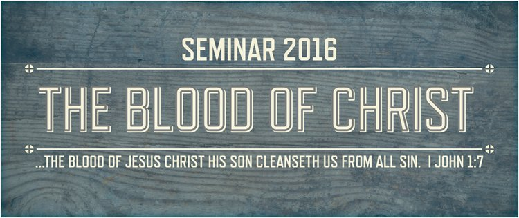 Seminar 2016- Bro. Mark Clark- Not Without Blood