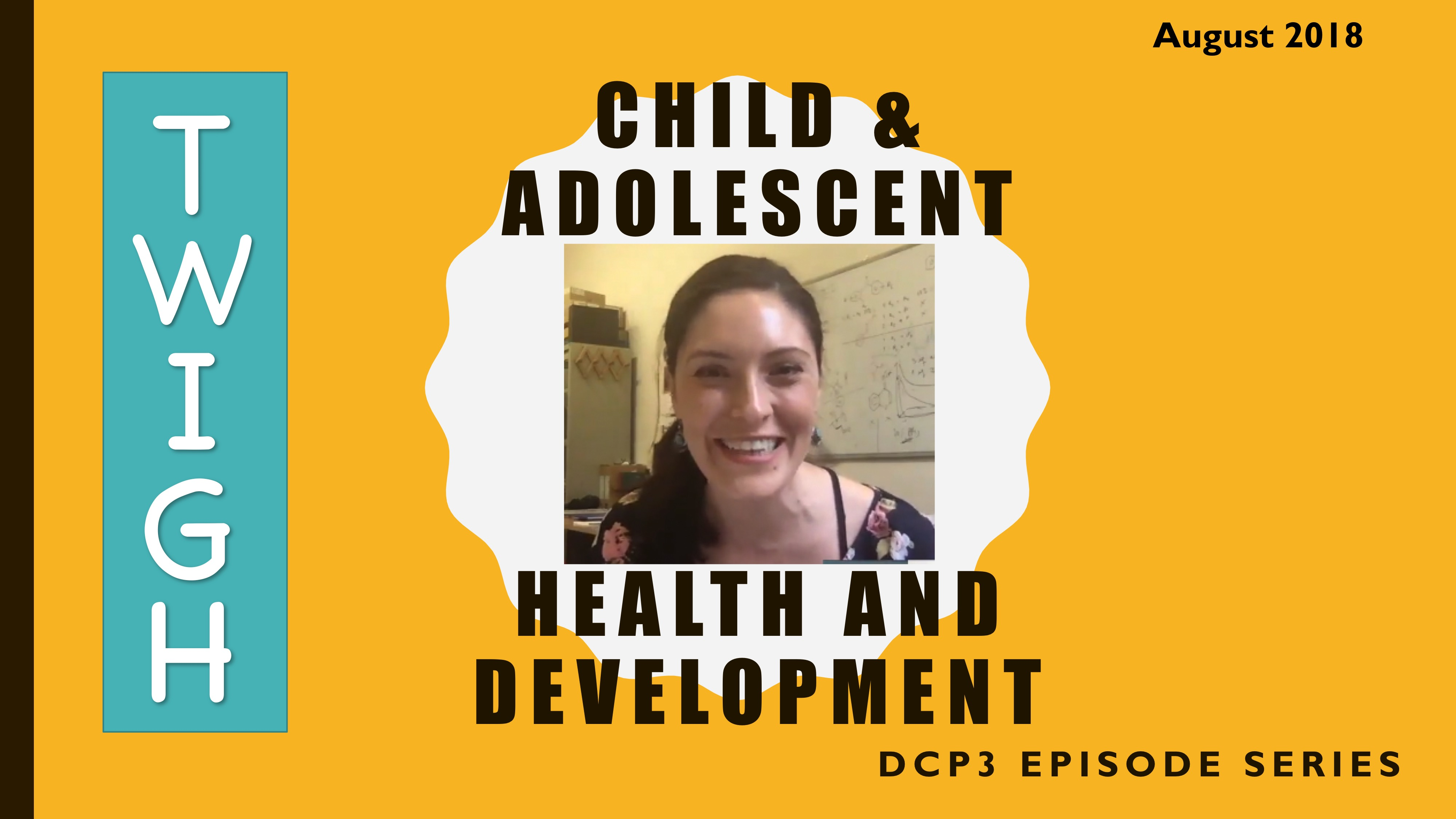 TWiGH/DCP3 Series: Child and Adolescent Health and Development