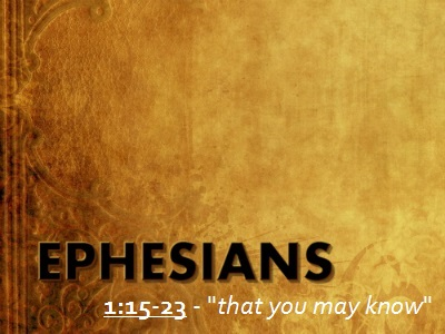That You May Know - Ephesians 1:15-23 (Jeremy Bowling)