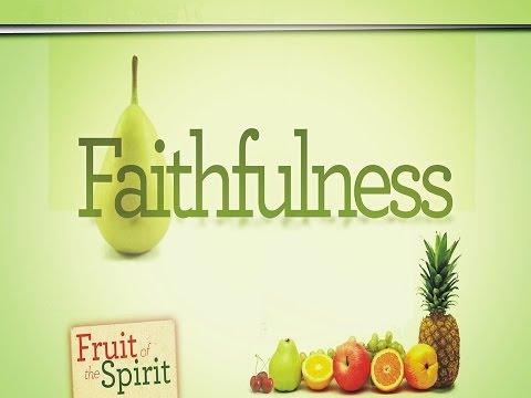 Faithfulness - Fruit of the Spirit (Jeremy Bowling)