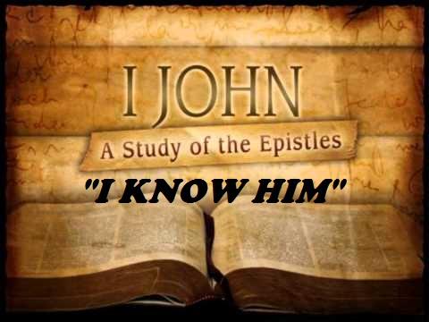 I Know Him - I John 2:3-11 (Jeremy Bowling)