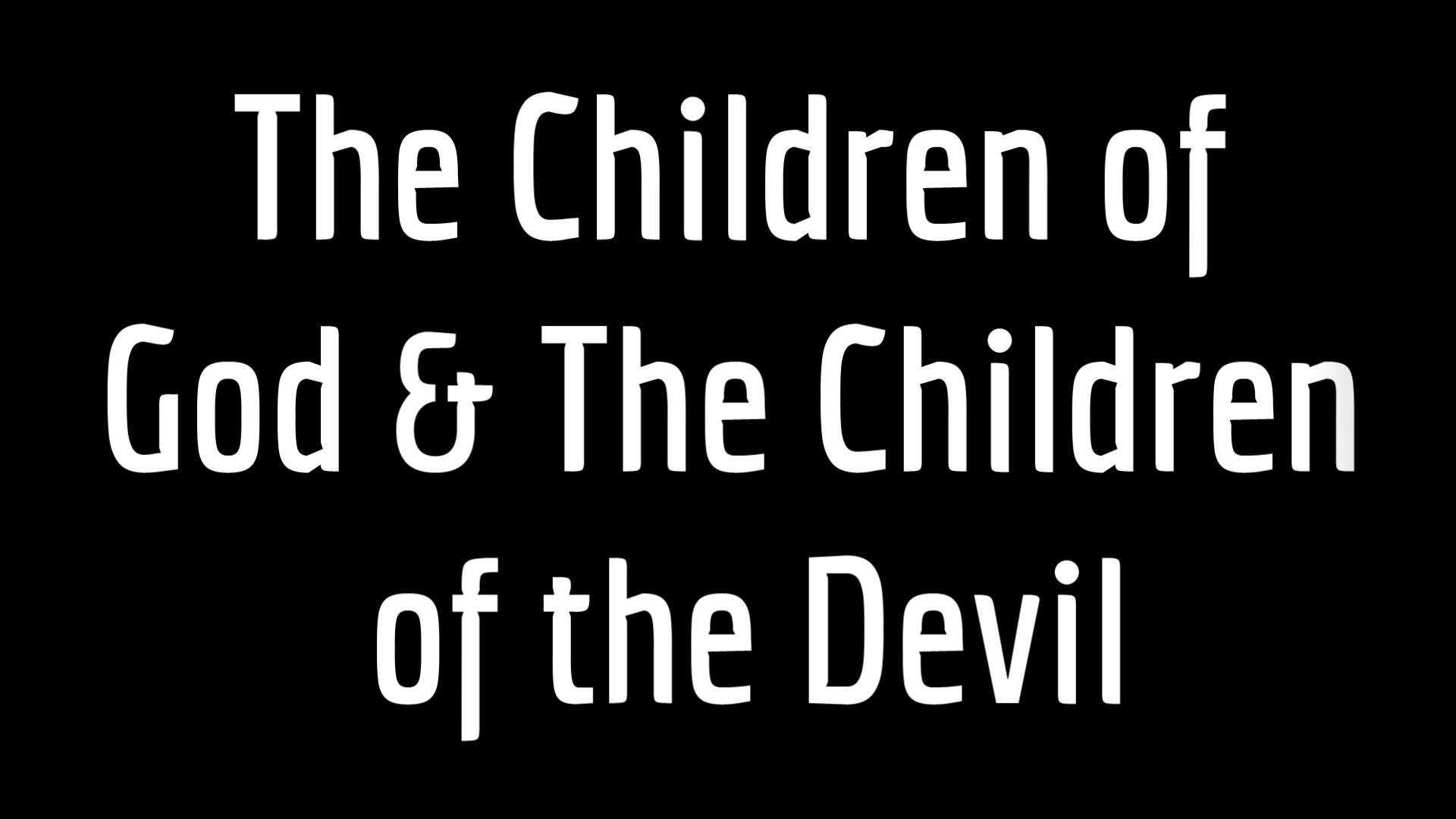 The Children are Manifest - I John 3:4-10 (Jeremy Bowling)