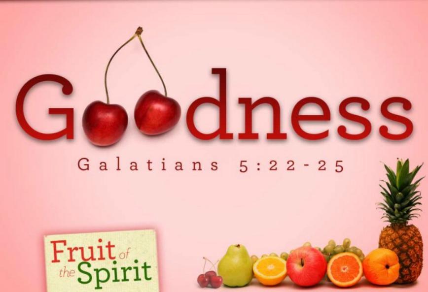 Goodness - Fruit of the Spirit (Jeremy Bowling)