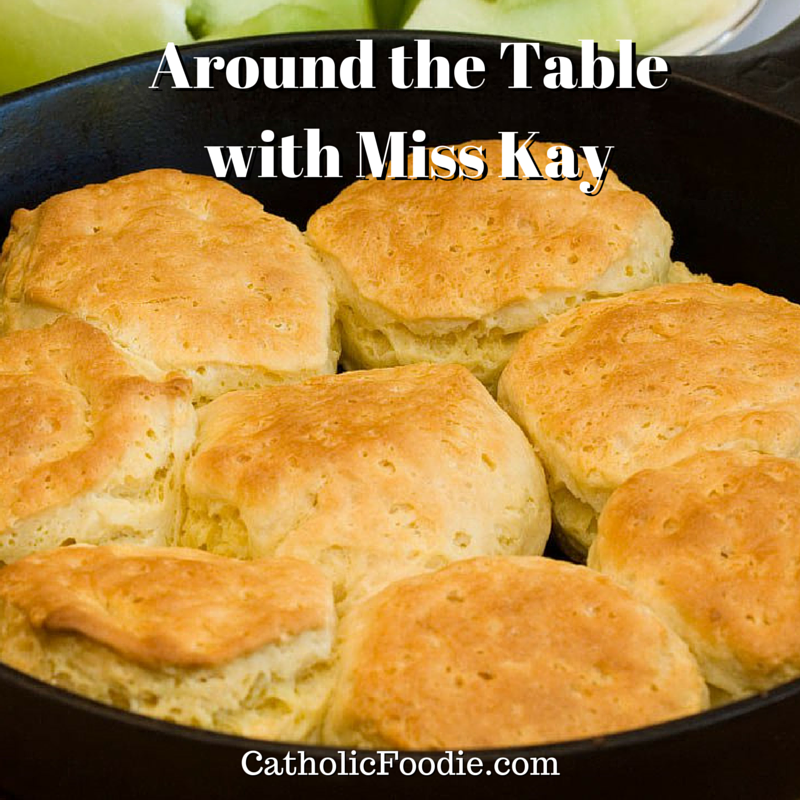 Around the Table with Miss Kay Robertson