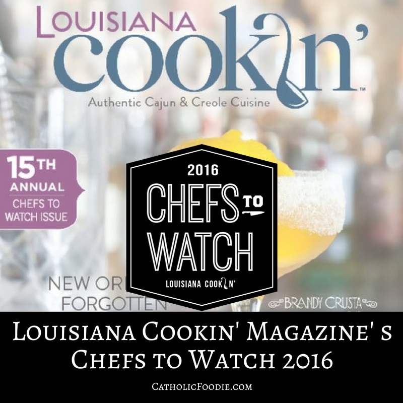 Louisiana Cookin' Magazine's Chefs to Watch 2016