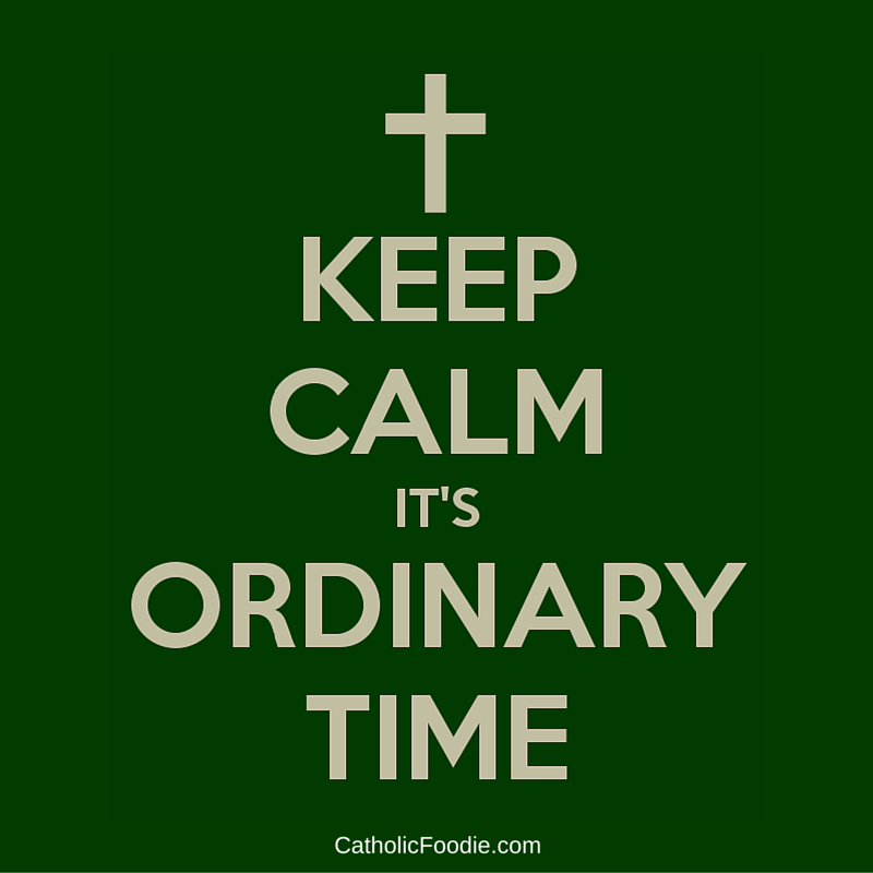 Ordinary Time Ain't so Ordinary