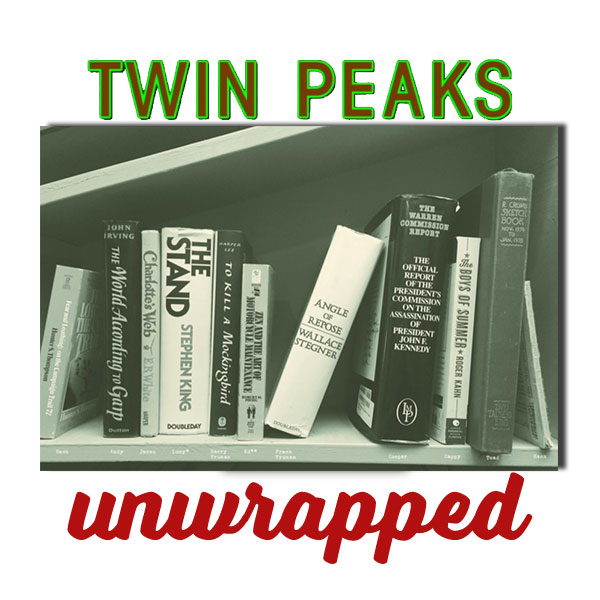 Twin Peaks Unwrapped 74: The Secret History of Twin Peaks with Joel Bocko (Spoilers)