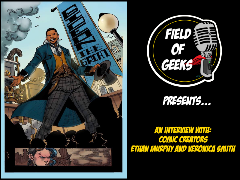 FIELD OF GEEKS PRESENTS...An Interview with Comic Creators Ethan Murphy and Veronica Smith
