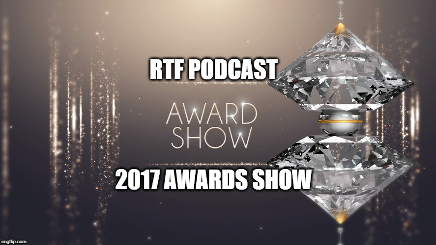 Podcast #107: 2017 RTF Podcast Awards