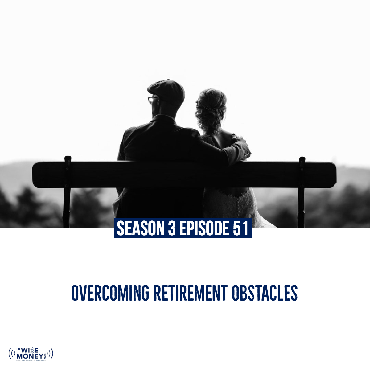 S3E51: Overcoming Retirement Obstacles